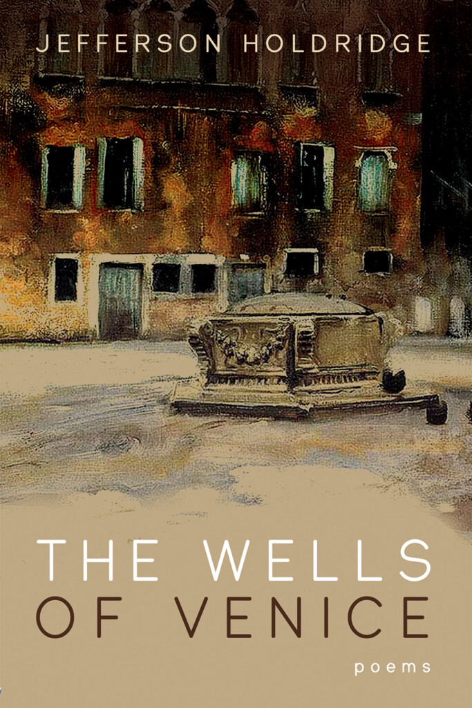 """The cover of Jeff Holdridge's book """"The Wells of Venice: Poems."""""""