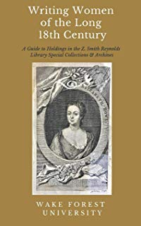 Cover of Writing Women of the Long 18th Century: A Guide to Selected Holdings in the Z. Smith Reynolds Library Special Collections & Archives